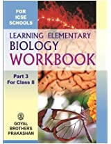 Learning Elementary Biology Workbook 3 for Class 8 (ICSE Schools)