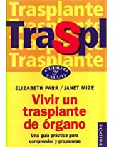 Vivir un transplante de Organo / Coping with an Organ Transplant: Una Guia Practica para Comprender y Prepararse / A Practical Guide to Understanding, ... 53 (Cuerpo Y Salud / Body and Health)