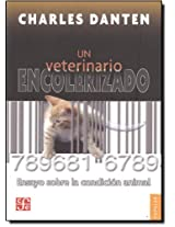 Un veterinario encolerizado/ A angered veterinarian (Coleccion Popular)