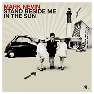 Mark Nevin『Stand Beside Me in the Sun』