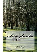 aber glaube (German Edition)