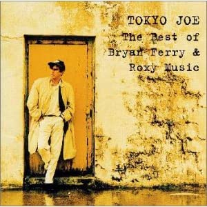 Tokyo JOE : The Best Of Bryan Ferry & Roxy Music