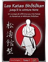 Les Katas Shotokan - tome 1 (French Edition)