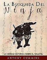 La Busqueda Del Ninja / The Search of the Ninja: La Verdad Historica Sobre El Ninjutsu