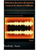 """Itinéraire des êtres de lumière à travers le chant et l'ailleurs ou de l'identité d'un groupe de Gospel les """"Soulshine Voices & The Gospel Choir"""" (French Edition)"""