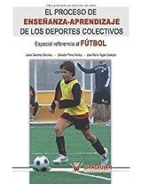 El proceso de enseñanza-aprendizaje de los deportes colectivos: Especial referencia al fútbol