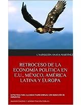 RETROCESO DE LA ECONOMÍA POLÍTICA EN E.U., MÉXICO, AMÉRICA LATINA Y EUROPA