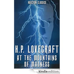 At the Mountains of Madness by H. P. Lovecraft (Unexpurgated Edition) (Halcyon Classics)