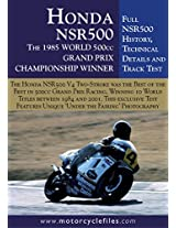 HONDA NSR500 GRAND PRIX RACER - 1984-2002: THE BEST OF THE GP TWO-STROKES (THE MOTORCYCLE FILES Book 10)