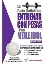 La guía definitiva - Entrenar con pesas para voleibol (Spanish Edition)