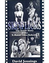 SKINFLICKS The Inside Story of the X-Rated Video Industry