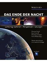 Das Ende der Nacht: Lichtsmog: Gefahren - Perspektiven - Lsungen