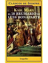 El 18 Brumario De Luis Bonaparte / the Eighteenth Brumaire of Louis Bonaparte (Clasicos De Siempre / Always Classics)