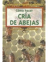 Como hacer cria de abejas/ How To Raise Bees (Emprendimientos)