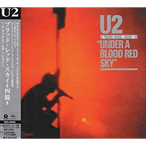 U2『Under A Blood Red Sky(Deluxe Edition)』