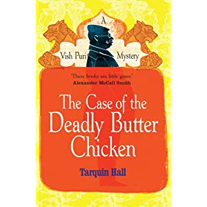 The Case of the Deadly Butter Chicken (Vish Puri 3)