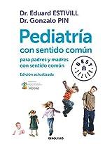 Pediatría con sentido común para padres y madres con sentido común/ Common Sense Pediatrics