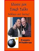 Idioms for Tough Talks: Schluss mit lustig!