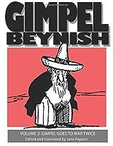 Gimpel Beynish: Gimpel Goes to War Twice: 2 (Gimpel Beynish the Matchmaker)