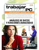 Trabajar Con LA PC: Excel Xp, Analisis De Datos Y Funciones Avanzadas: 3 (Trabajar Con La PC, 3)