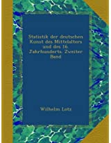 Statistik der deutschen Kunst des Mittelalters und des 16. Jahrhunderts. Zweiter Band