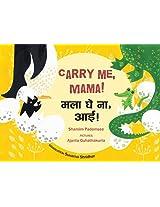 Carry Me, Mama! / Mala Ghe Na, Aai!