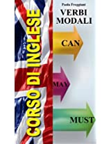 Pillole di Inglese - I verbi modali: Can, May e Must (Italian Edition)