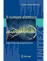 Il rumore elettrico: Dalla fisica alla progettazione (UNITEXT)