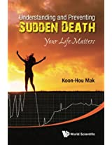 Understanding and Preventing Sudden Death: Your Life Matters