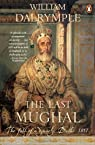 The Last Mughal the fall of Delhi, 1857