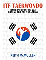 'Taekwondo ITF' A Practical Guide: Essential Korean terms for taekwondo belt-grading, forms and patterns