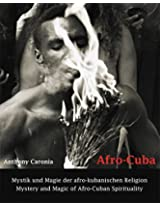 Afro-Cuba: Mystery and Magic of Afro-Cuban Spirituality