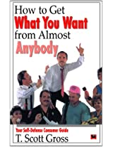 How to Get What You Want From Almost Anybody