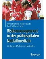 Risikomanagement in der prähospitalen Notfallmedizin: Werkzeuge, Maßnahmen, Methoden