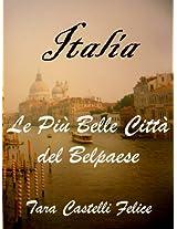 ITALIA, LE PIÙ BELLE CITTÀ DEL BELPAESE (Italian Edition)