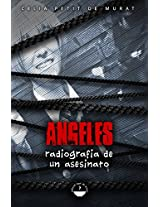 Angeles: Radiografía de un asesinato (Spanish Edition)