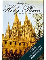 Stand Ye in Holy Places: the Salt Lake Temple