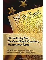 Die Verklaring Van Onafhanklikheid, Grondwet, Handves Van Regte / The Declaration of Independence, United States Constitution, and Bill of Rights