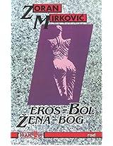 Eros - Bol. Zena - Bog