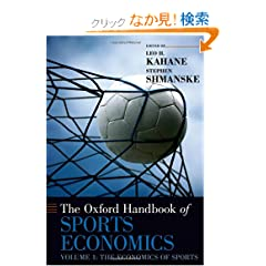 The Oxford Handbook of Sports Economics: The Economics of Sports (Oxford Handbooks)