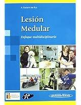 Lesion Medular/ Spinal Cord Injury: Enfoque Multidisciplinario/ Multidisciplinary Approach