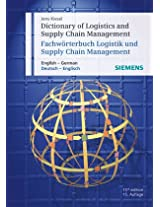 Dictionary of Logistics and Supply Chain Management / Fachworterbuch Logistik und Supply Chain Management / English - German / Deutsch - Englisch