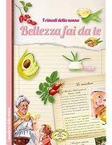 I rimedi della nonna - Bellezza fai da te (I quaderni della nonna) (Italian Edition)
