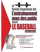 Le guide suprême de l'entrainement avec des poids pour le baseball (French Edition)