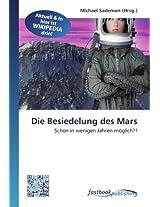 Die Besiedelung des Mars: Schon in wenigen Jahren möglich?!