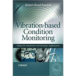 【クリックで詳細表示】Vibration-based Condition Monitoring: Industrial, Aerospace and Automotive Applications: Robert Bond Randall: 洋書