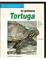 Tu Primera Tortuga/ Your First Turtle