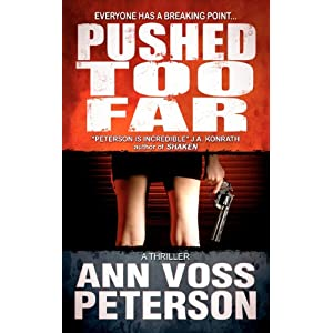 Pushed Too Far: A Thriller: Volume 1