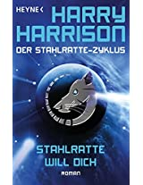 Stahlratte will dich: Der Stahlratte-Zyklus - Band 6 - Roman