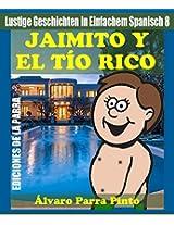 Lustige Geschichten in Einfachem Spanisch 8: Jaimito y el Tío Rico (Spanisches Lesebuch für Anfänger) (Spanish Edition)